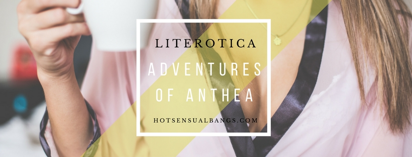 Adventures of Anthea - HotSensualBangs.com