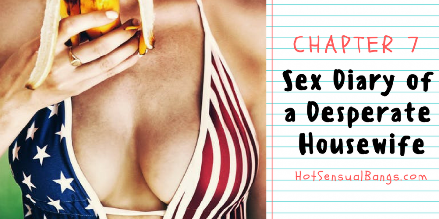 Sex Diary of a Desperate Housewife - HotSensualBangs.com